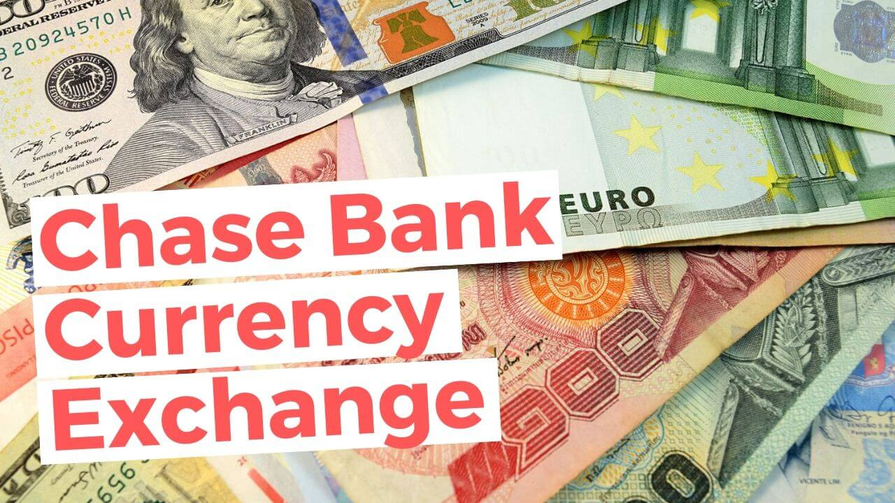Chase Bank Foreign Currency Exchange