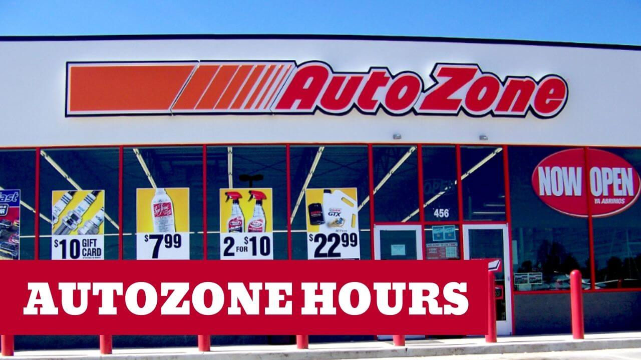 AutoZone Hours Of Operation Updated 2020